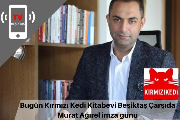 Bugün Kırmızı Kedi Kitabevi Beşiktaş Çarşıda Murat Ağırel imza günü
